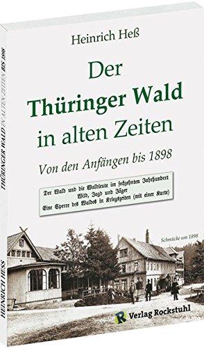 Der Thüringer Wald in alten Zeiten - Von den Anfängen bis 1898