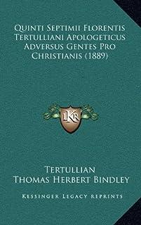 Quinti Septimii Florentis Tertulliani Apologeticus Adversus Gentes Pro Christianis (1889)