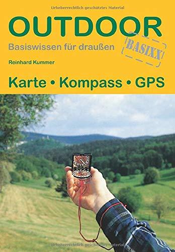 Karte Kompass GPS (Outdoor Basiswissen): Outdoor / Basiswissen für draußen
