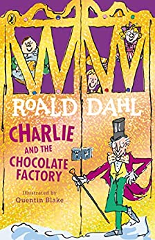 Charlie and the Chocolate Factory (Charlie Bucket Series Book 1) by [Roald Dahl, Quentin Blake]