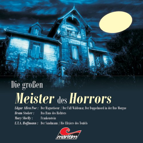 Die großen Meister des Horrors                   By:                                                                                                                                 E. T. A. Hoffmann,                                                                                        Mary Shelley,                                                                                        Bram Stoker                               Narrated by:                                                                                                                                 N.N.                      Length: 8 hrs and 38 mins     Not rated yet     Overall 0.0