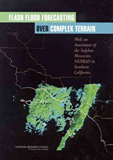 Flash Flood Forecasting Over Complex Terrain: With an Assessment of the Sulphur Mountain NEXRAD in Southern California