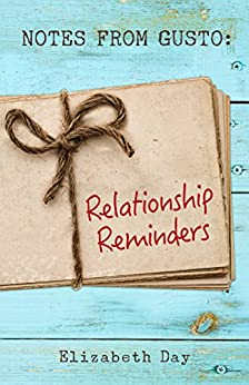 Notes from Gusto: Relationship Reminders by [Elizabeth Day]
