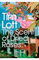 The Scent of Dried Roses: Our Family and the End of English Suburbia - An Elegy (Penguin Modern Classics) by Tim Lott(2009-07-01)