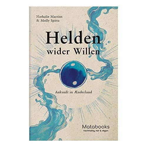 Matabooks, Romane aus Graspapier, Helden wider Willen – Ankunft in Ænderland