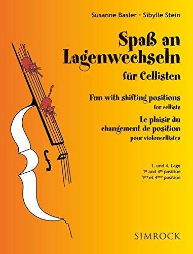 Spaß an Lagenwechseln für Cellisten: 1. und 4. Lage. Band 1. Violoncello.