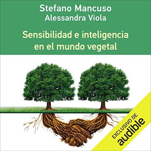 Couverture de Sensibilidad e Inteligencia en el Mundo Vegetal (Narración en Castellano) [Sensitivity and Intelligence in the Plant World]