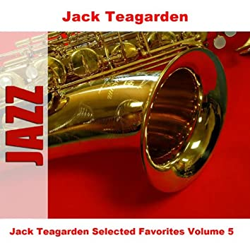 Jack Teagarden Selected Favorites Volume 5