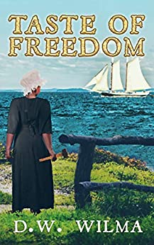 Taste of Freedom by [D.W. Wilma]