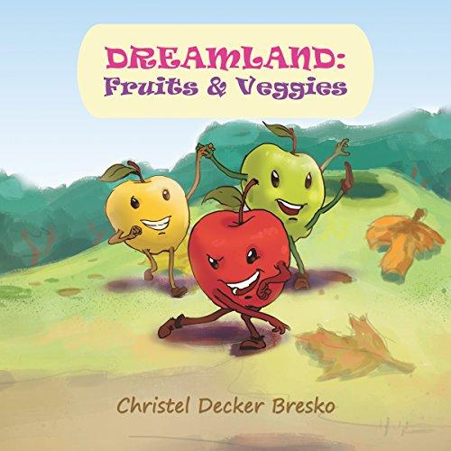 Dreamland     Fruits and Veggies              De :                                                                                                                                 Christel Bresko                               Lu par :                                                                                                                                 Maxwell Glick                      Durée : 47 min     Pas de notations     Global 0,0