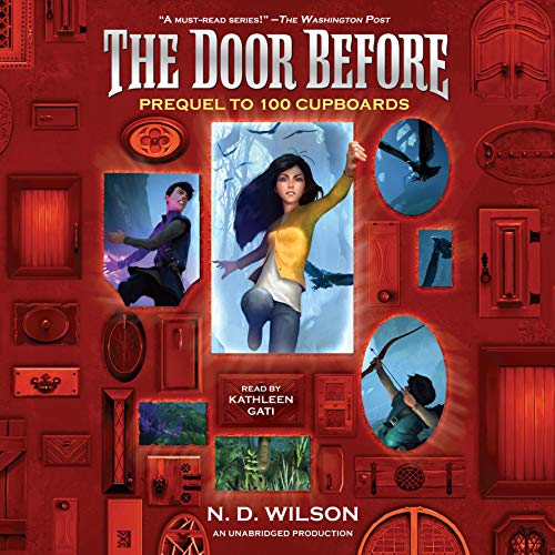 The Door Before     100 Cupboards Prequel              By:                                                                                                                                 N. D. Wilson                               Narrated by:                                                                                                                                 Kathleen Gati                      Length: 5 hrs and 43 mins     65 ratings     Overall 4.5
