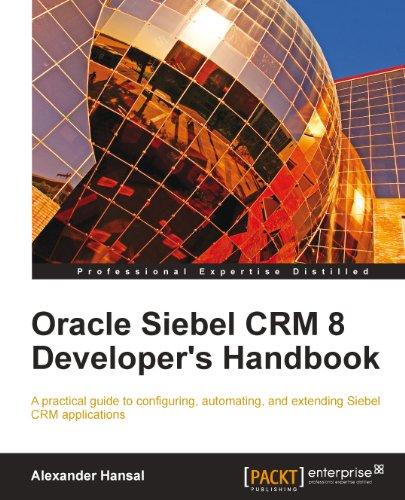 Oracle Siebel CRM 8 Developer's Handbook (English Edition)