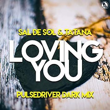 Loving You (Pulsedriver Dark Mix)