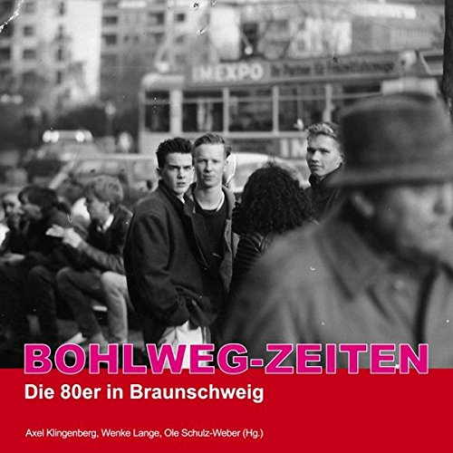 Bohlweg-Zeiten: Die 80er in Braunschweig