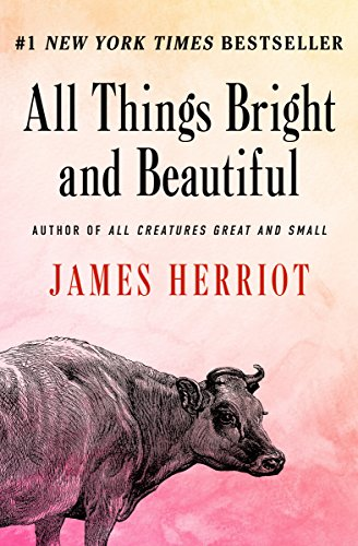 Amazon Com All Things Bright And Beautiful All Creatures Great And Small Book 2 Ebook Herriot James Kindle Store