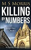 Killing by Numbers: An Oxford Murder Mystery (Bridget Hart, Band 2)