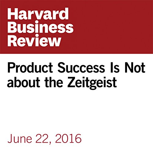 Product Success Is Not about the Zeitgeist audiobook cover art