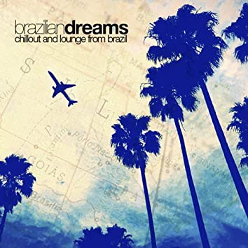 Brazilian Dreams (Chillout and Lounge from Brazil)