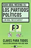 Los partidos politicos / Political Parties: Un mal necesario?/ A Necessary Evil? (Claves para todos / Keys to All)