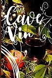 Ma Cave à Vin: ★ Cahier de gestion du vin : 100 fiches à remplir pour le suivi de votre cave à vin. Un cadeau idéal pour les amateurs de vin. Format 15,24 x 22,86 cm