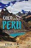 QUER DURCH PERU: Dein individueller Reiseführer zur Reisevorbereitung, Routenplanung und für unterwegs - Nora Teichert