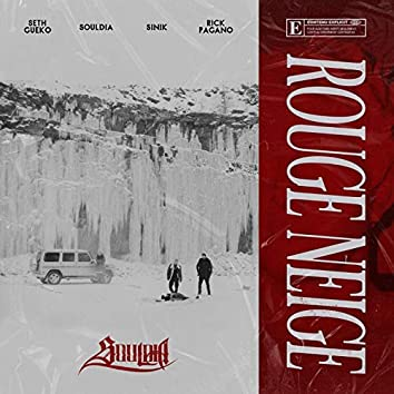 Rouge neige (feat. Seth Gueko, Sinik, Rick Pagano)