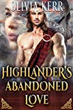 Highlander's Abandoned Love: A Steamy Scottish Medieval Historical Romance Novel (English Edition)