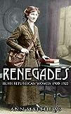 Image of Renegades: Irish Republican Women 1900-1922