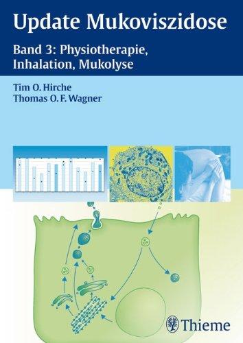 Update Mukoviszidose, Band 3: Physiotherapie, Inhalation, Mukolyse