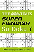 Times Super Fiendish Su Doku Book 1, The (The Times Super Fiendish Su Doku)
