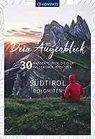 Dein Augenblick Suedtirol Dolomiten: 30 Wandertouren, die dich ins Staunen versetzen.