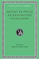 Aeneas Tacticus, Asclepiodotus, Onasander (Loeb Classical Library, No. 156) by Aeneas Tacticus Asclepiodotus Onasander(1923-01-01)