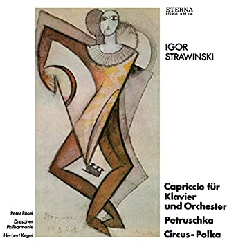 Strawinsky: Capriccio / Circus-Polka / Petruschka