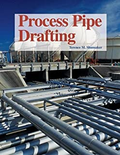 By Terence M. Shumaker Process Pipe Drafting (3e)