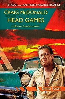 Head Games: A Hector Lassiter novel (Hector Lassiter Series Book 7) by [Craig McDonald]