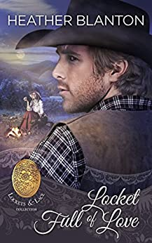 Locket Full of Love: A Christian Historical Western Romance (Lockets and Lace Book 5) by [Heather Blanton, Sweet Americana]