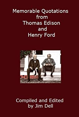 Memorable Quotations from Thomas Edison and Henry Ford