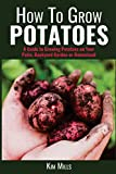 How To Grow Potatoes: A Guide to Growing Potatoes on Your Patio,...