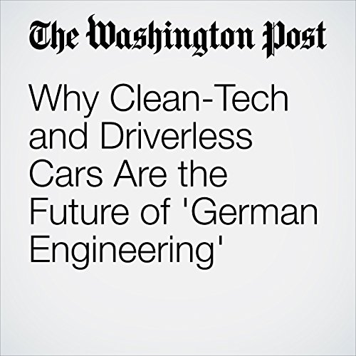 Why Clean-Tech and Driverless Cars Are the Future of 'German Engineering' audiobook cover art