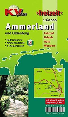 Ammerland Landkreis mit Stadt Oldenburg und Ammerlandroute: 1:60.000 Freizeitkarte mit beschildertem Radroutennetz und touristischen Radrouten der ... in 1:60.000 (KVplan Ostfriesland-Region)