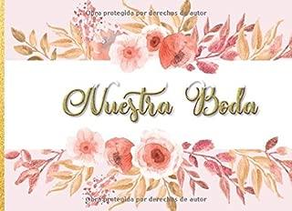Nuestra Boda: Libro de firmas para Bodas mensajes y autografos para cumpleaños invitados a fiesta  40 paginas a color  8.25 x 6 in (Spanish Edition)