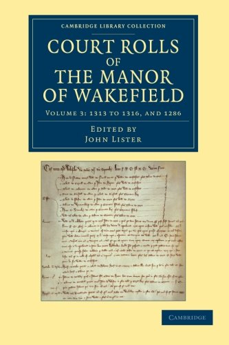 Court Rolls of the Manor of Wakefield (Cambridge Library Collection - Medieval History)の詳細を見る