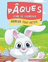 Pâques Livre de coloriage pour les tout-petits: 1-4 ans Lapins et oeufs pour les tout-petits et les enfants d'âge préscolaire