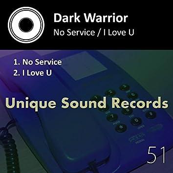 No Service / I Love U