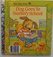 Dog Goes to Nursery School (First Little Golden Book)