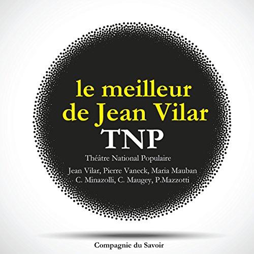Le meilleur de Jean Vilar au TNP (Théâtre National Populaire) audiobook cover art