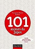 101 saveurs du Japon - Voyage gastronomique au pays du Soleil Levant - Voyage gastronomique au pays du Soleil Levant