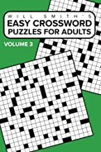 Will Smith Easy Crossword Puzzles For Adults ( Volume Three) (The Lite & Unique Jumbo Crossword Puzzle Series)