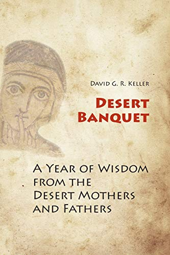 Desert Banquet: A Year of Wisdom from the Desert Mothers and Fathers