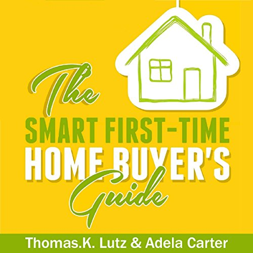 The Smart First-Time Home Buyer's Guide audiobook cover art